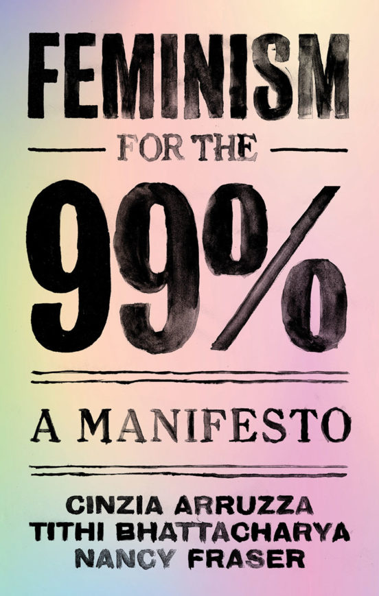 Feminism for the 99%: A Manifesto